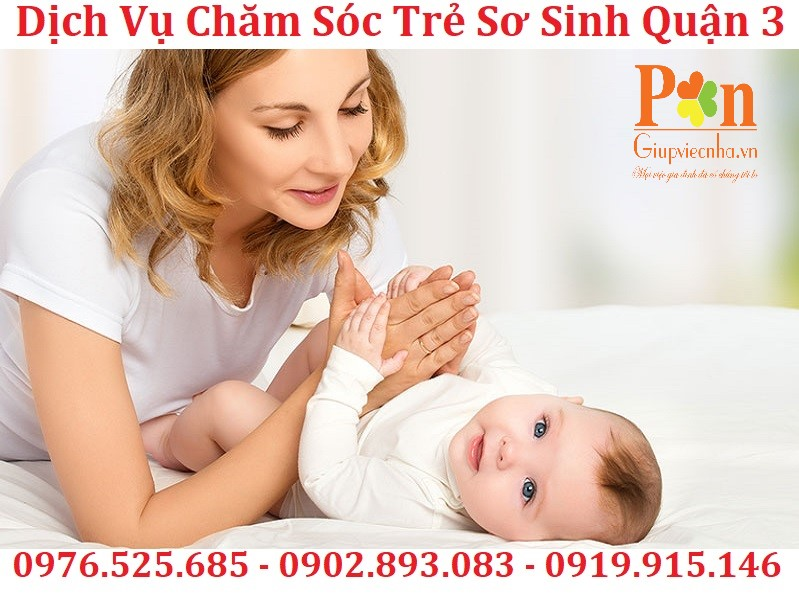 dịch vụ chăm sóc trẻ sơ sinh quận 3 uy tín